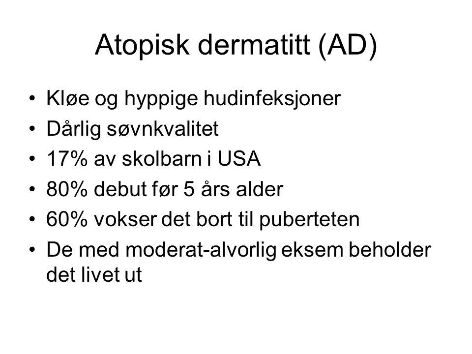Atopisk dermatitt (AD) •Kløe og hyppige hudinfeksjoner •Dårlig søvnkvalitet •17% av skolbarn i USA •80% debut før 5 års alder •60% vokser det bort til