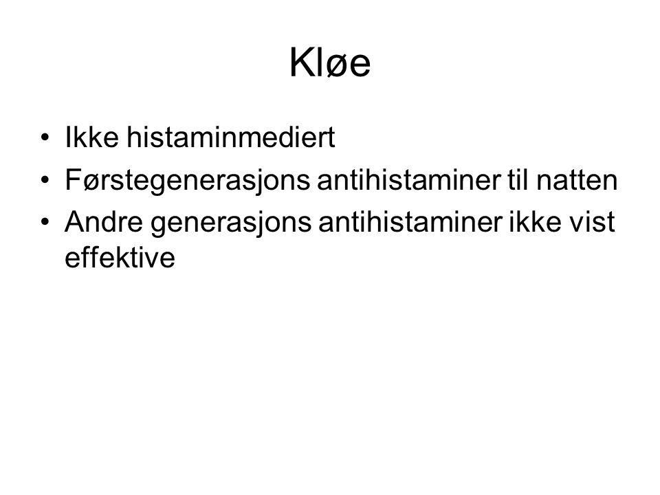 Kløe •Ikke histaminmediert •Førstegenerasjons antihistaminer til natten •Andre generasjons antihistaminer ikke vist effektive