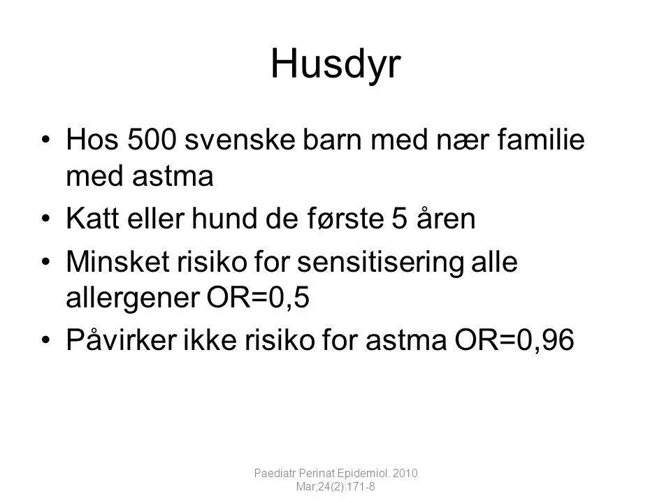 Husdyr •Hos 500 svenske barn med nær familie med astma •Katt eller hund de første 5 åren •Minsket risiko for sensitisering alle allergener OR=0,5 •Påv
