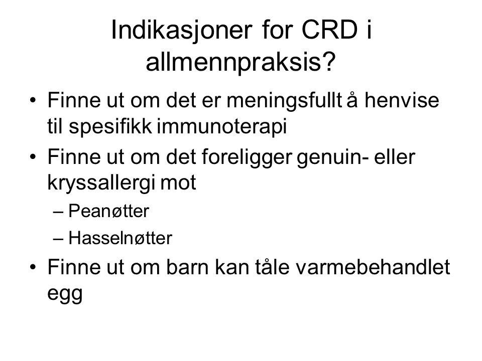 Indikasjoner for CRD i allmennpraksis? •Finne ut om det er meningsfullt å henvise til spesifikk immunoterapi •Finne ut om det foreligger genuin- eller