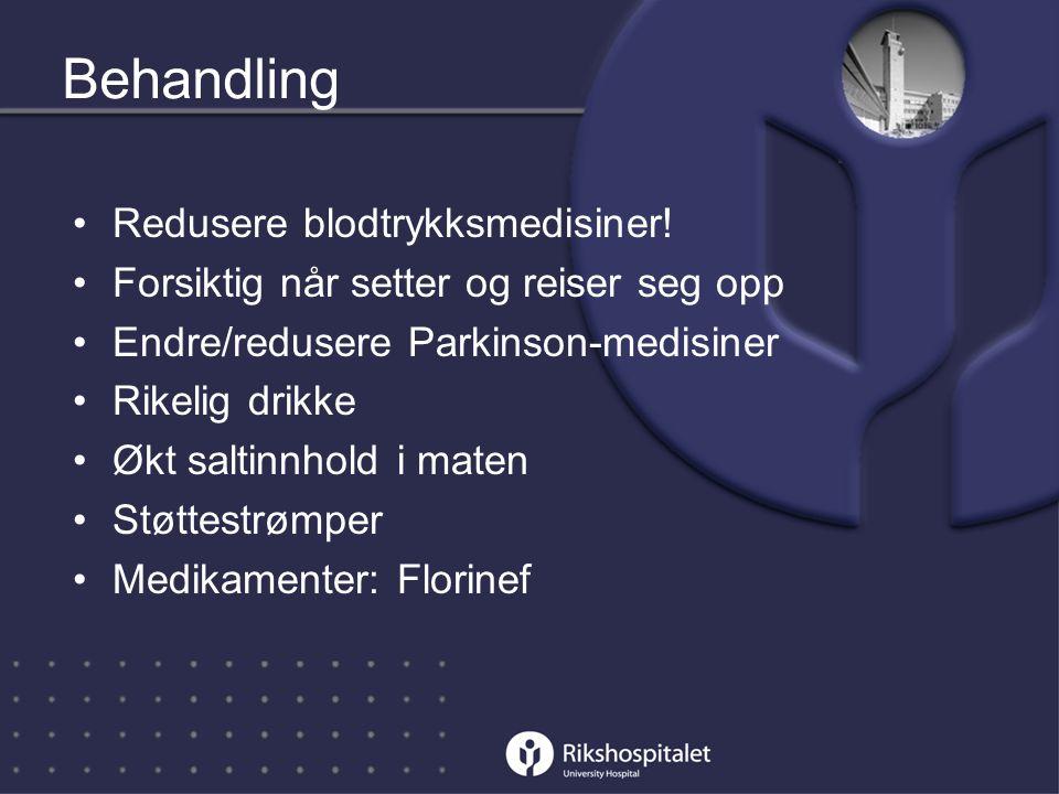 Behandling •Redusere blodtrykksmedisiner.