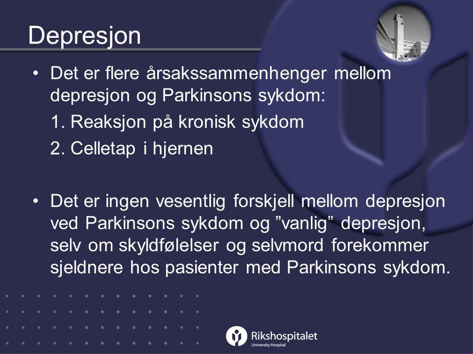 Depresjon •Det er flere årsakssammenhenger mellom depresjon og Parkinsons sykdom: 1.