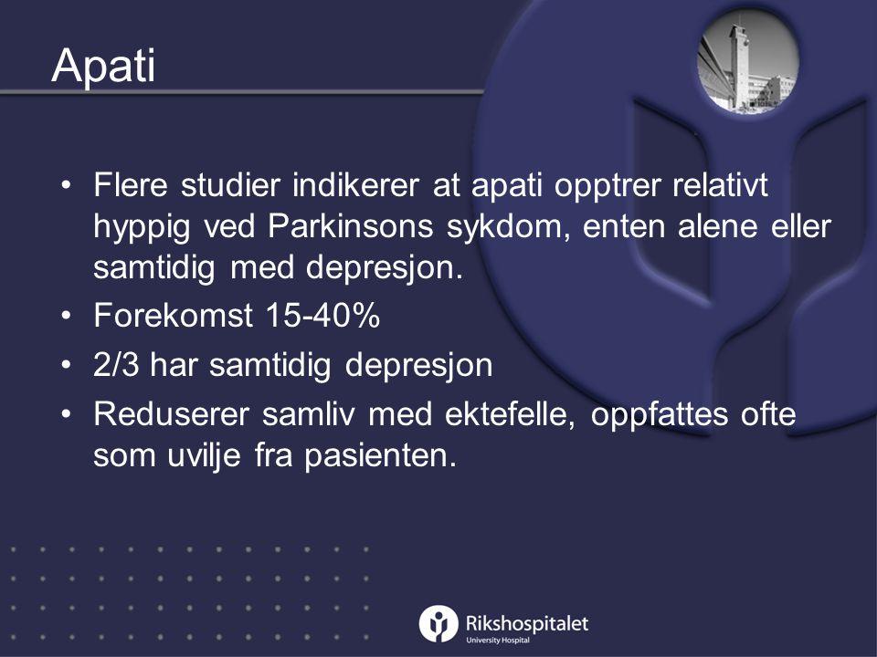 Apati •Flere studier indikerer at apati opptrer relativt hyppig ved Parkinsons sykdom, enten alene eller samtidig med depresjon.