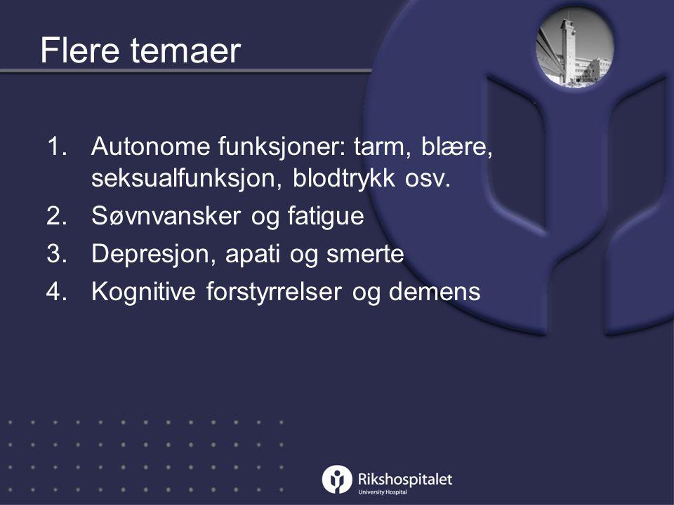 Flere temaer 1.Autonome funksjoner: tarm, blære, seksualfunksjon, blodtrykk osv.
