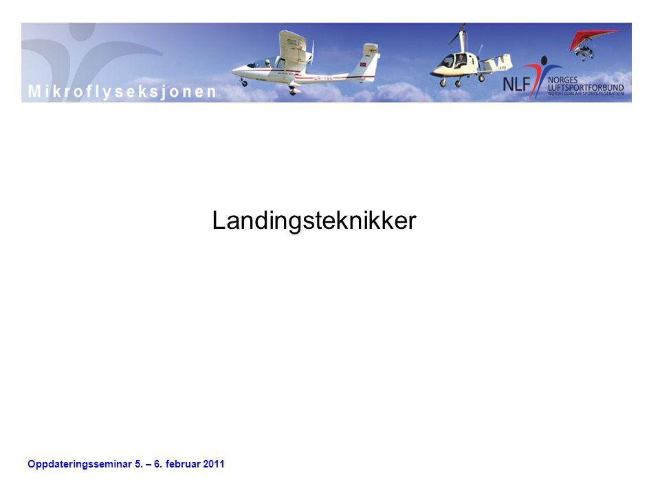 Oppdateringsseminar 5. – 6. februar 2011 Landingsteknikker