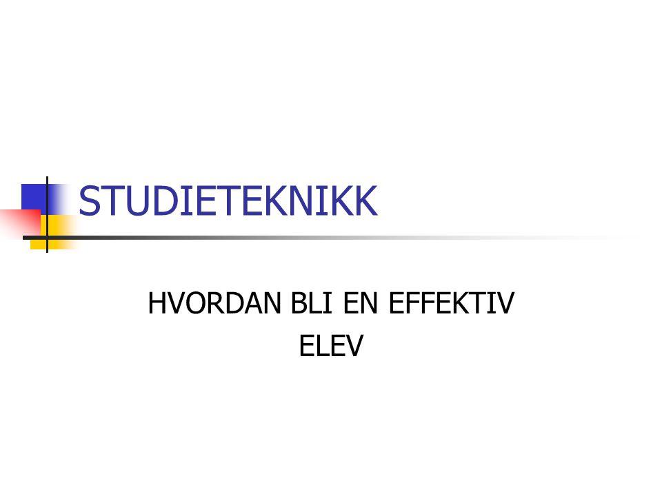 STUDIETEKNIKK HVORDAN BLI EN EFFEKTIV ELEV