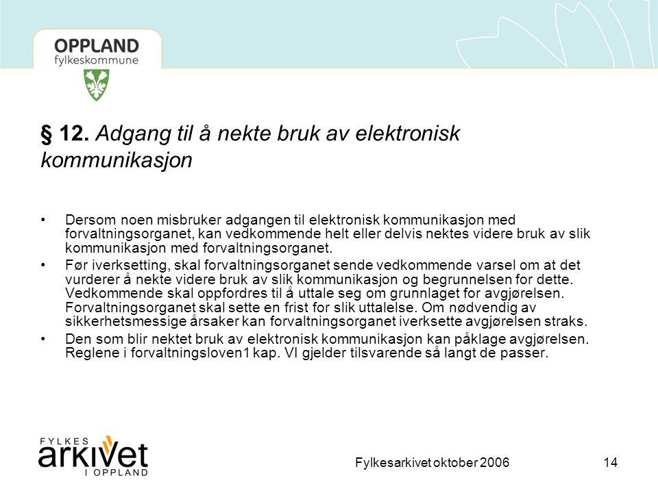 Fylkesarkivet oktober 200614 § 12.