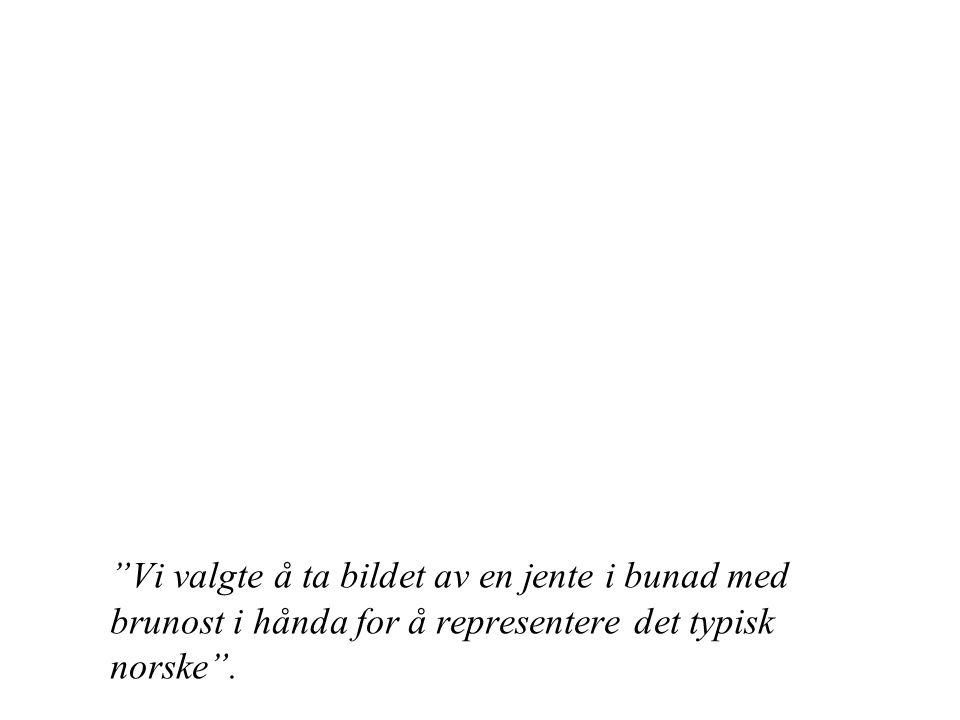 Vi valgte å ta bildet av en jente i bunad med brunost i hånda for å representere det typisk norske .