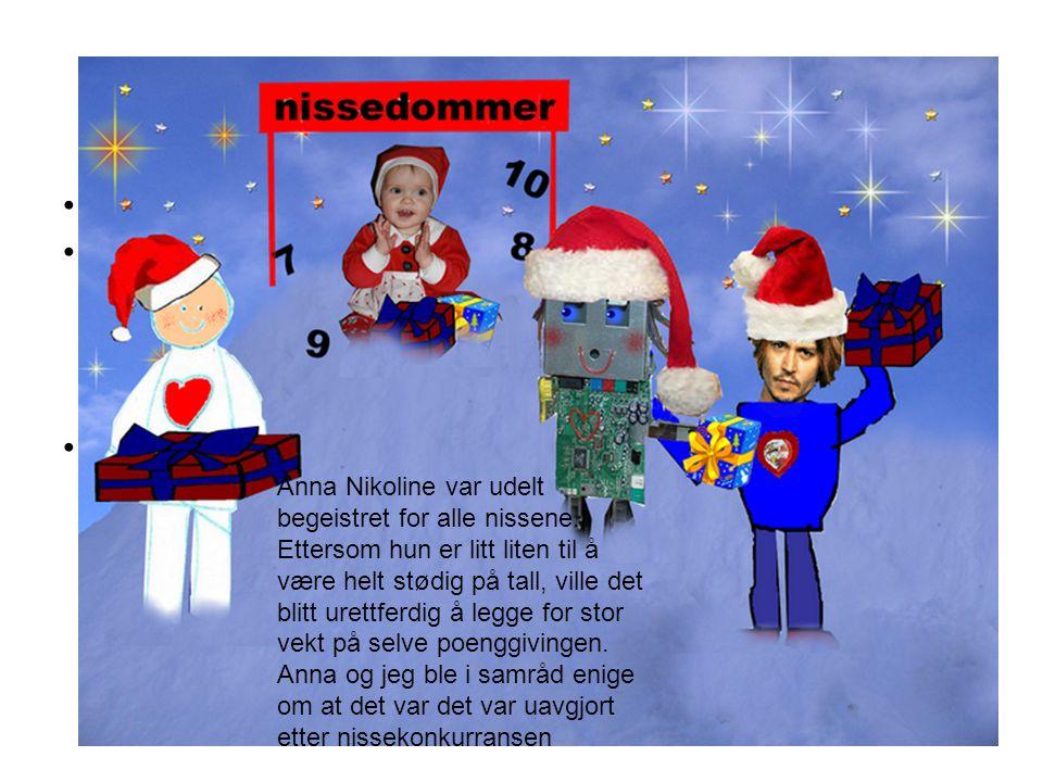 •Tredje test: Nisseprøven •Det nærmet seg jul, og jeg ville gjerne finne ut om mine Menn egnet seg som julenisse. Jeg hyrte inn mitt lille barnebarn A
