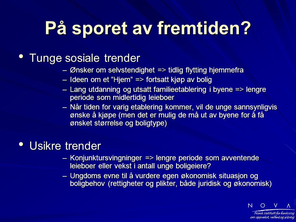 Norsk institutt for forskning om oppvekst, velferd og aldring På sporet av fremtiden.