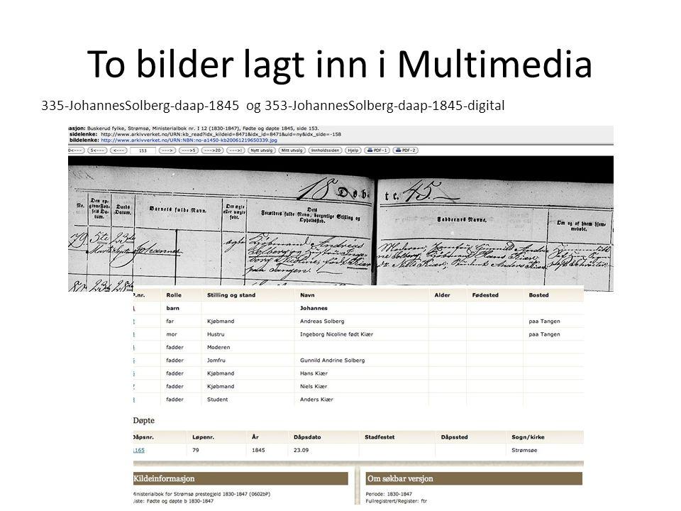 To bilder lagt inn i Multimedia 335-JohannesSolberg-daap-1845 og 353-JohannesSolberg-daap-1845-digital