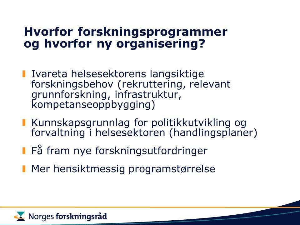 Arbeidstitler for nye programmer 2006-2010 Folkehelse Helsetjenesten Mental helse Klinisk praksis Gen, miljø og helse