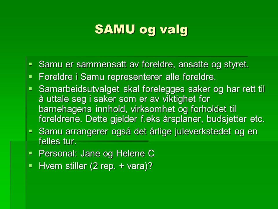 SAMU og valg  Samu er sammensatt av foreldre, ansatte og styret.