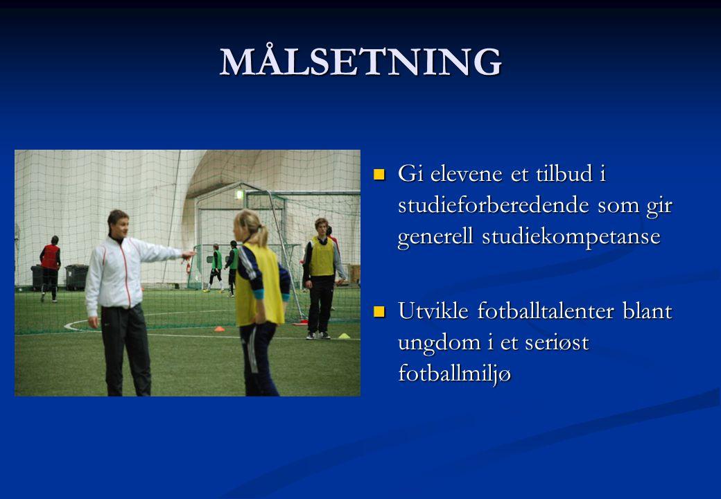MÅLSETNING  Gi elevene et tilbud i studieforberedende som gir generell studiekompetanse  Utvikle fotballtalenter blant ungdom i et seriøst fotballmi