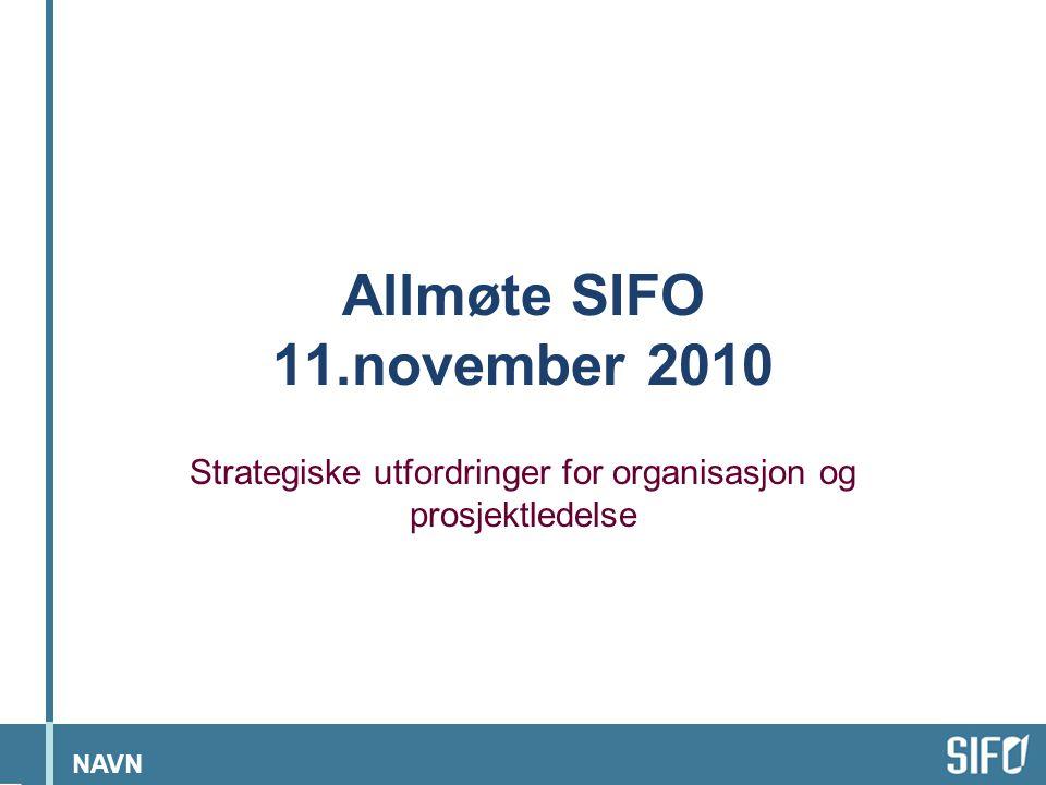 NAVN Bakgrunn •Løse viktige problemer knyttet til prosjektorganisering og til prosjektledelse ved SIFO •Starte en diskusjon i forbindelse med SIFOs strategiplan 2012-2017 som går på SIFOs finansieringsform, størrelse, antall ansatte osv.