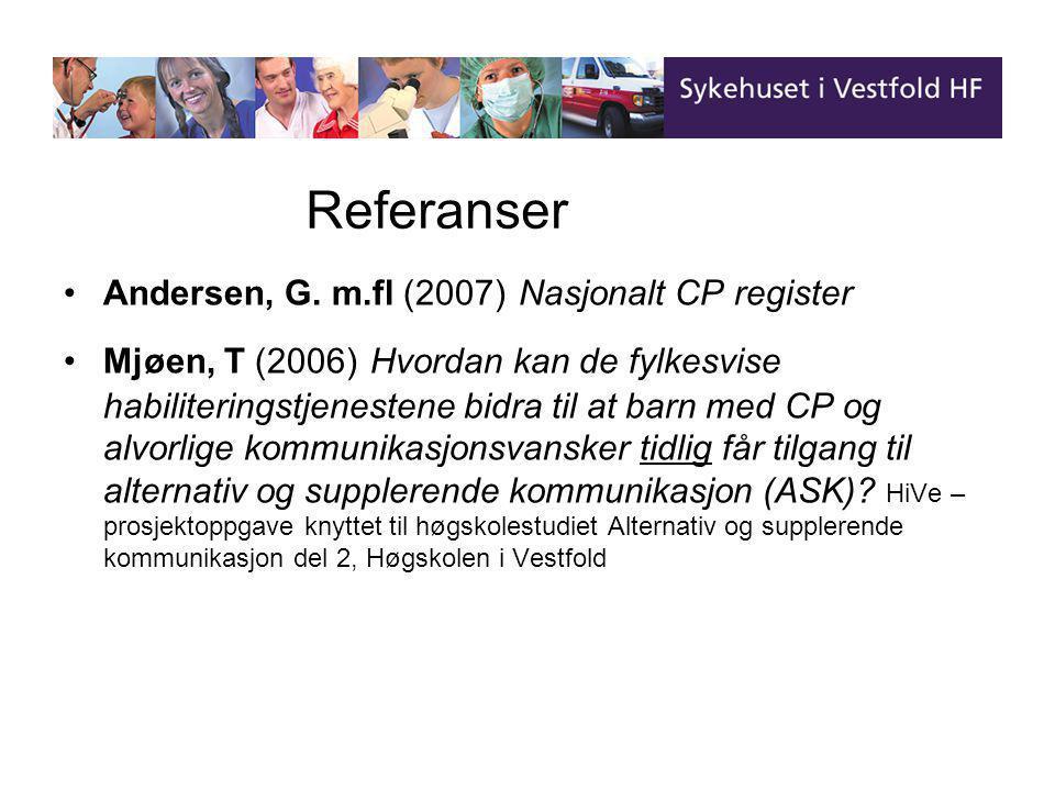 Referanser •Andersen, G. m.fl (2007) Nasjonalt CP register •Mjøen, T (2006) Hvordan kan de fylkesvise habiliteringstjenestene bidra til at barn med CP