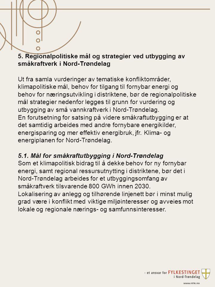 5. Regionalpolitiske mål og strategier ved utbygging av småkraftverk i Nord-Trøndelag Ut fra samla vurderinger av tematiske konfliktområder, klimapoli