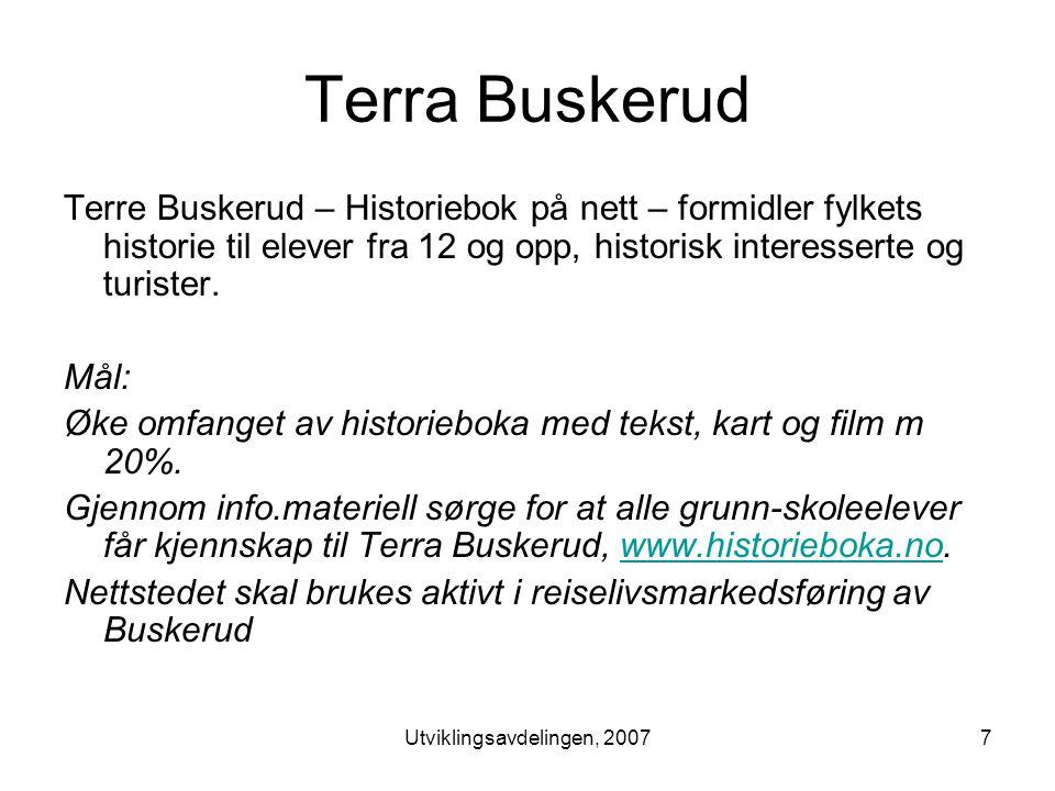 Utviklingsavdelingen, 20077 Terra Buskerud Terre Buskerud – Historiebok på nett – formidler fylkets historie til elever fra 12 og opp, historisk interesserte og turister.