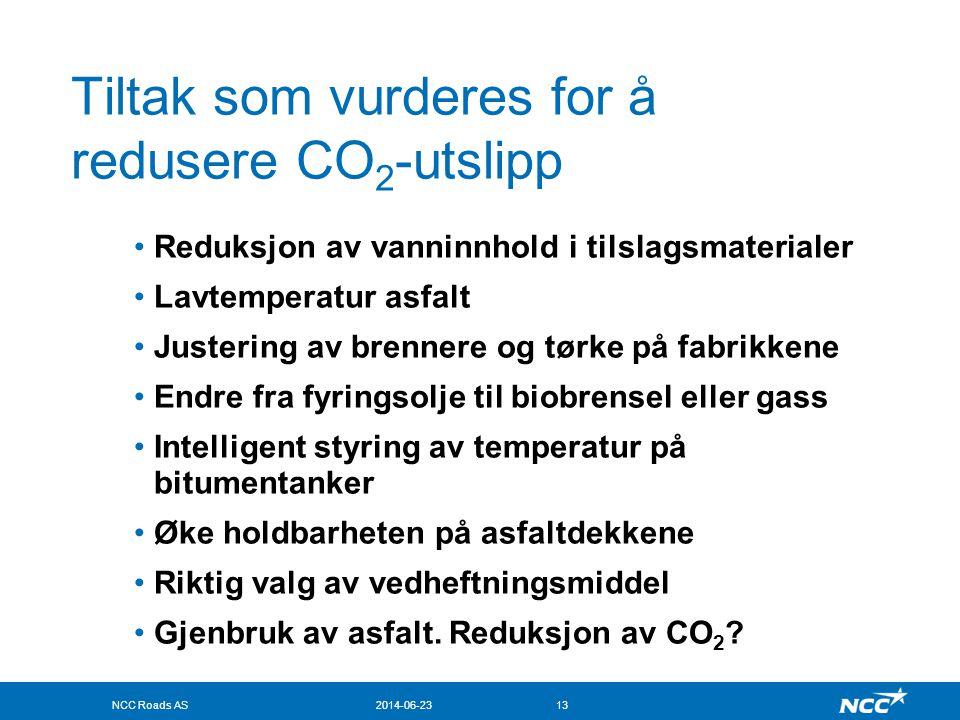 NCC Roads AS2014-06-2313 Tiltak som vurderes for å redusere CO 2 -utslipp •Reduksjon av vanninnhold i tilslagsmaterialer •Lavtemperatur asfalt •Juster