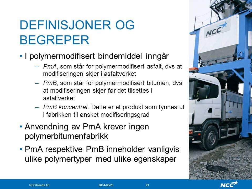 NCC Roads AS2014-06-2321 DEFINISJONER OG BEGREPER •I polymermodifisert bindemiddel inngår –PmA, som står for polymermodifisert asfalt, dvs at modifise