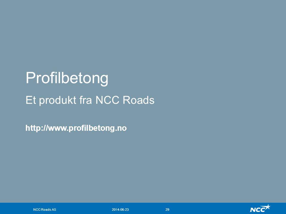 NCC Roads AS2014-06-2329 Et produkt fra NCC Roads http://www.profilbetong.no Profilbetong