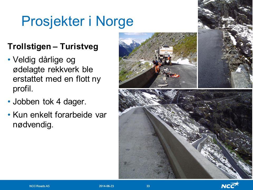 NCC Roads AS2014-06-2333 Prosjekter i Norge Trollstigen – Turistveg •Veldig dårlige og ødelagte rekkverk ble erstattet med en flott ny profil. •Jobben
