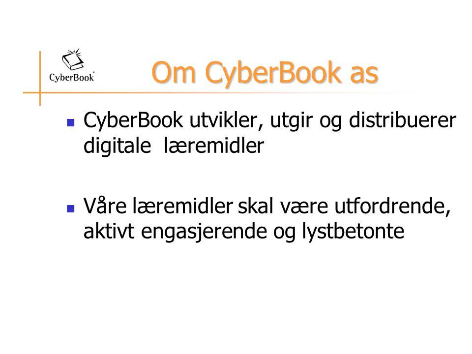 Om CyberBook as  CyberBook utvikler, utgir og distribuerer digitale læremidler  Våre læremidler skal være utfordrende, aktivt engasjerende og lystbetonte
