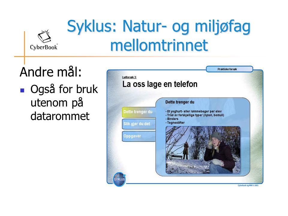Syklus: Natur- og miljøfag mellomtrinnet Andre mål:  Også for bruk utenom på datarommet