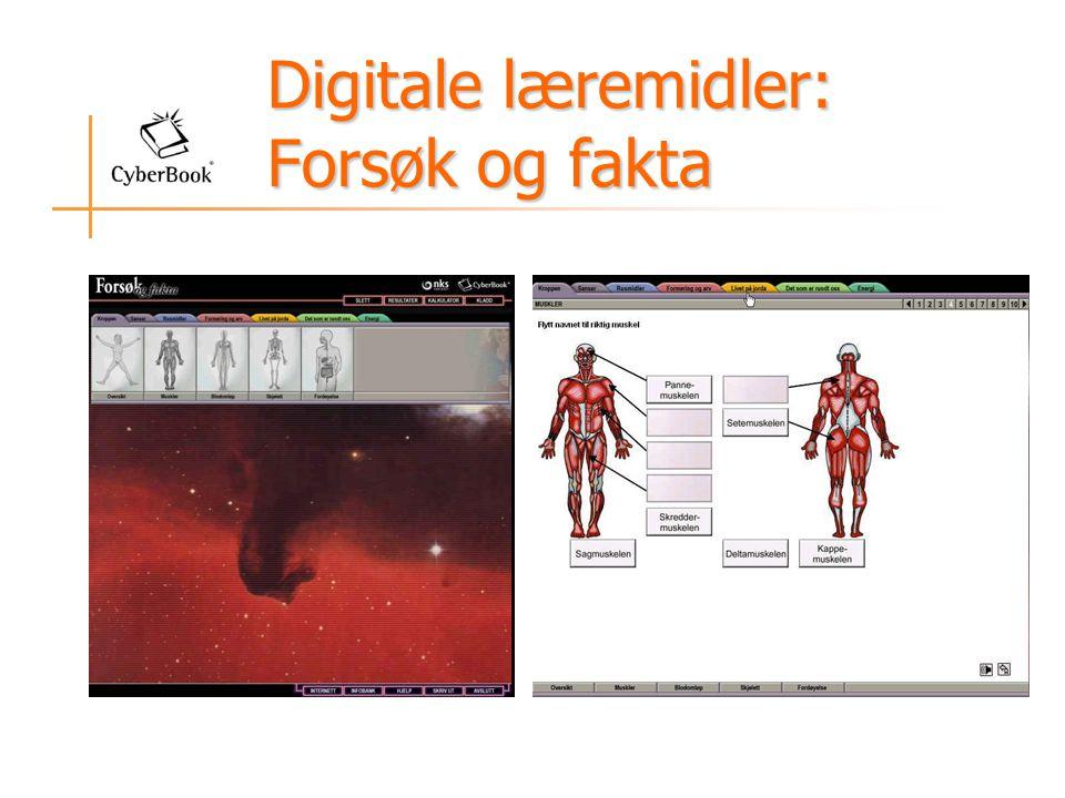 Digitale læremidler: Forsøk og fakta Digitale læremidler: Forsøk og fakta