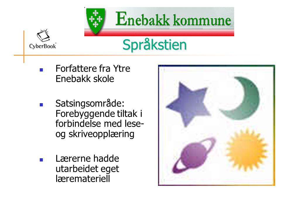 Språkstien  Forfattere fra Ytre Enebakk skole  Satsingsområde: Forebyggende tiltak i forbindelse med lese- og skriveopplæring  Lærerne hadde utarbeidet eget læremateriell