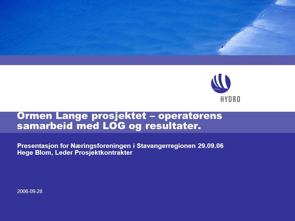 2006-09-28 Presentasjon for Næringsforeningen i Stavangerregionen 29.09.06 Hege Blom, Leder Prosjektkontrakter Ormen Lange prosjektet – operatørens sa