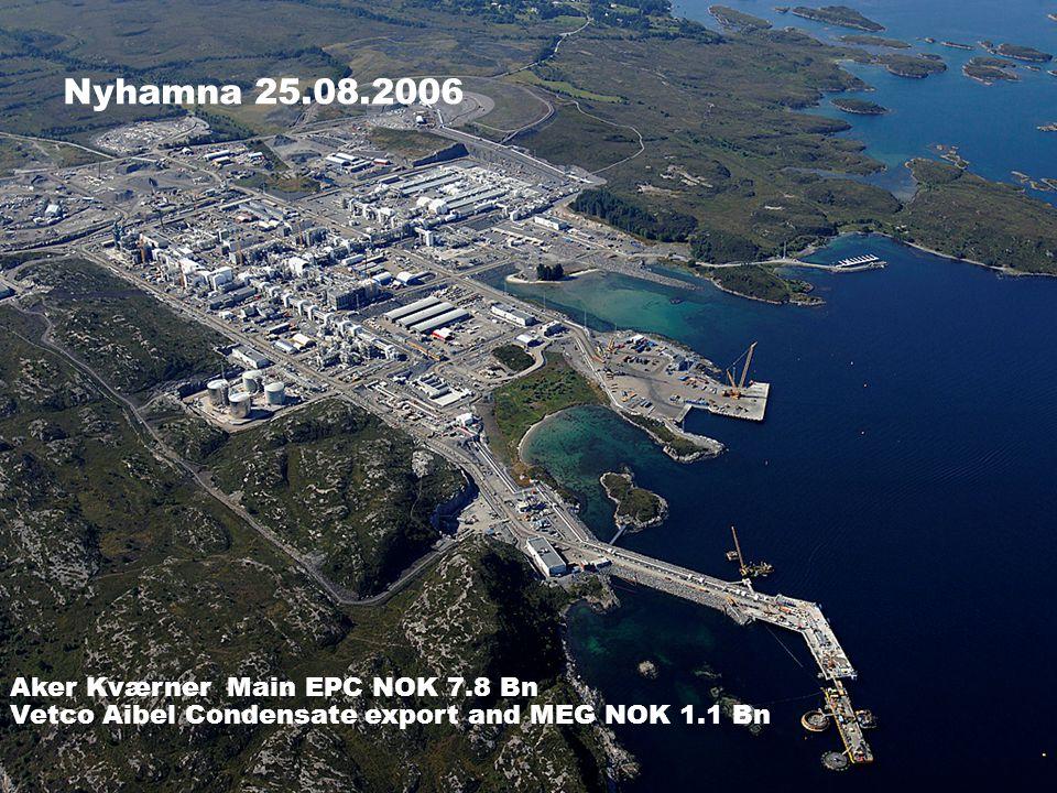 Date: 2006-09-28 • Page: 15 • Nyhamna 25.08.2006 Aker Kværner Main EPC NOK 7.8 Bn Vetco Aibel Condensate export and MEG NOK 1.1 Bn