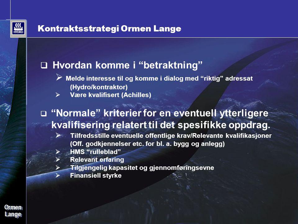 """Date: 2006-09-28 • Page: 23 • OrmenLangeOrmenLange Kontraktsstrategi Ormen Lange  Hvordan komme i """"betraktning""""  Melde interesse til og komme i dial"""