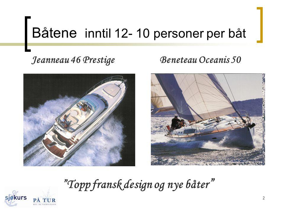 2 Båtene inntil 12- 10 personer per båt Jeanneau 46 PrestigeBeneteau Oceanis 50 Topp fransk design og nye båter