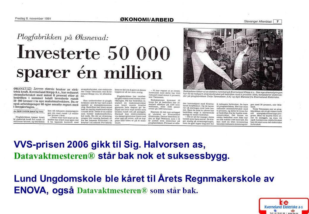 10 VVS-prisen 2006 gikk til Sig. Halvorsen as, Datavaktmesteren® står bak nok et suksessbygg. Lund Ungdomskole ble kåret til Årets Regnmakerskole av E
