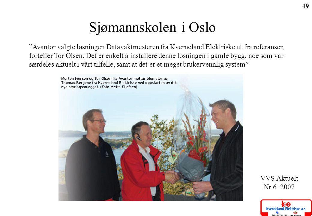 """49 Sjømannskolen i Oslo """"Avantor valgte løsningen Datavaktmesteren fra Kverneland Elektriske ut fra referanser, forteller Tor Olsen. Det er enkelt å i"""