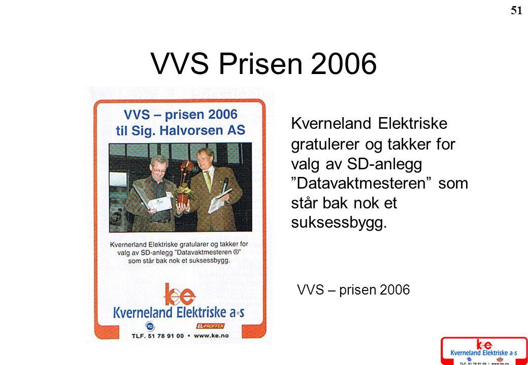 """51 VVS Prisen 2006 Kverneland Elektriske gratulerer og takker for valg av SD-anlegg """"Datavaktmesteren"""" som står bak nok et suksessbygg. VVS – prisen 2"""