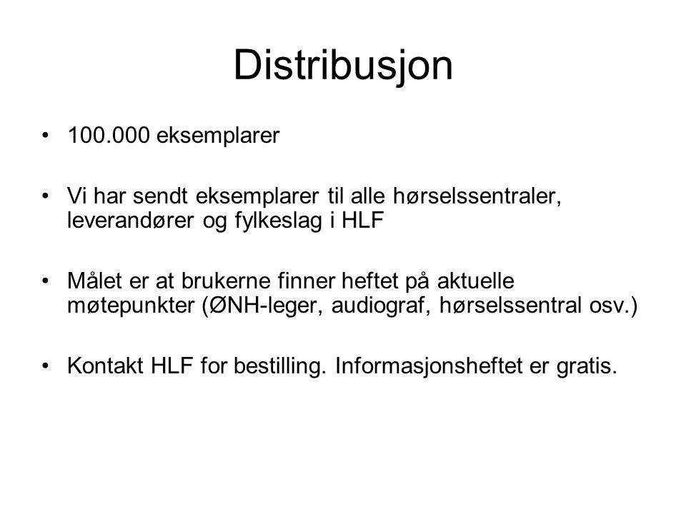 Distribusjon •100.000 eksemplarer •Vi har sendt eksemplarer til alle hørselssentraler, leverandører og fylkeslag i HLF •Målet er at brukerne finner heftet på aktuelle møtepunkter (ØNH-leger, audiograf, hørselssentral osv.) •Kontakt HLF for bestilling.