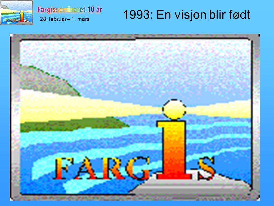 28. februar – 1. mars 1993: En visjon blir født