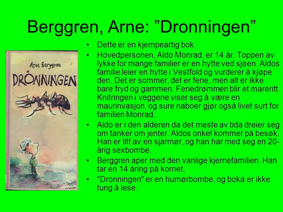 Per Nilsson: Hjertets fryd •En kjærlighetsfortelling •Hovedpersonen blir besatt av en jente han treffer på bussen.