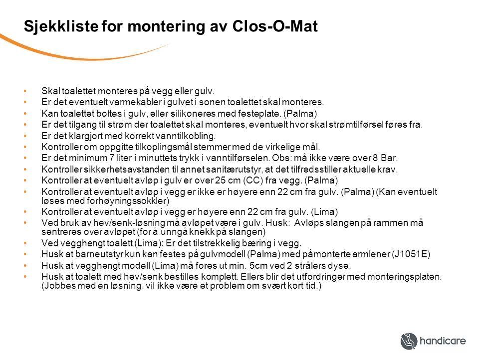 Sjekkliste for montering av Clos-O-Mat •Skal toalettet monteres på vegg eller gulv.