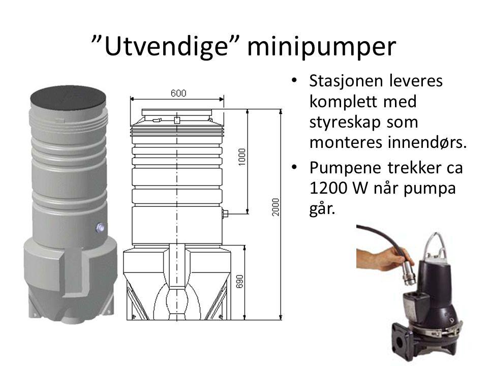 """""""Utvendige"""" minipumper • Stasjonen leveres komplett med styreskap som monteres innendørs. • Pumpene trekker ca 1200 W når pumpa går."""