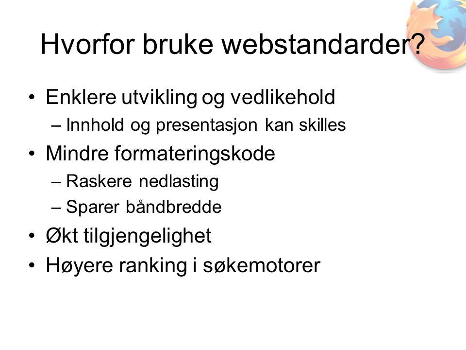 Hvorfor bruke webstandarder.