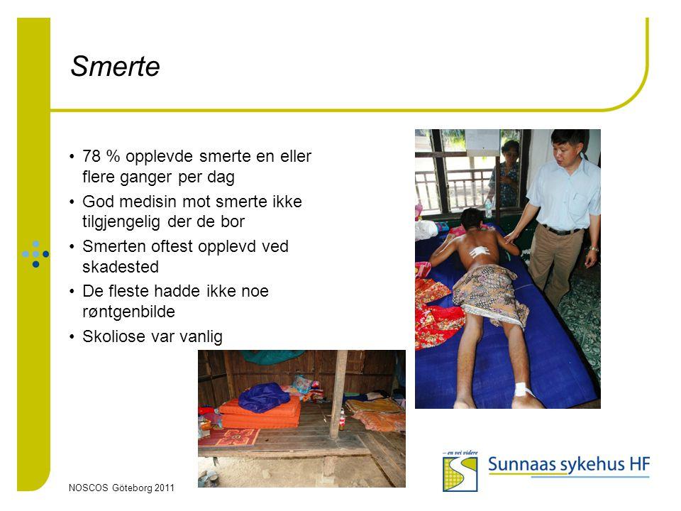 NOSCOS Göteborg 2011 Smerte •78 % opplevde smerte en eller flere ganger per dag •God medisin mot smerte ikke tilgjengelig der de bor •Smerten oftest o