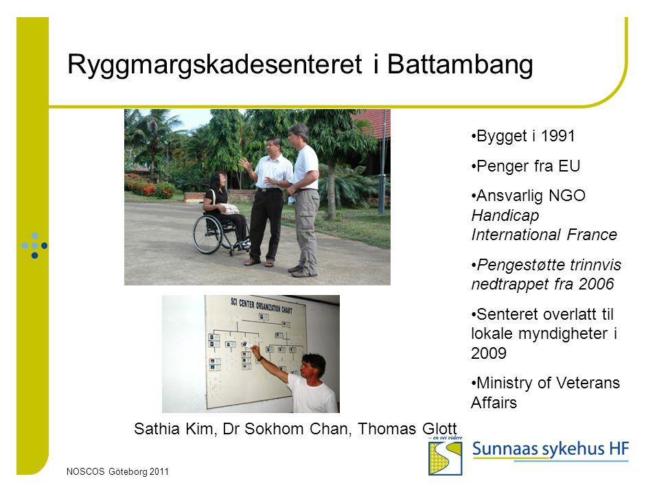 NOSCOS Göteborg 2011 Ryggmargskadesenteret i Battambang Sathia Kim, Dr Sokhom Chan, Thomas Glott •Bygget i 1991 •Penger fra EU •Ansvarlig NGO Handicap