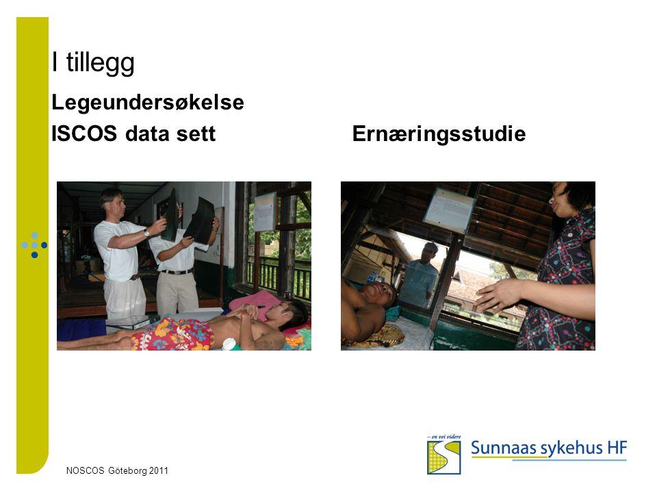 I tillegg Legeundersøkelse ISCOS data settErnæringsstudie NOSCOS Göteborg 2011
