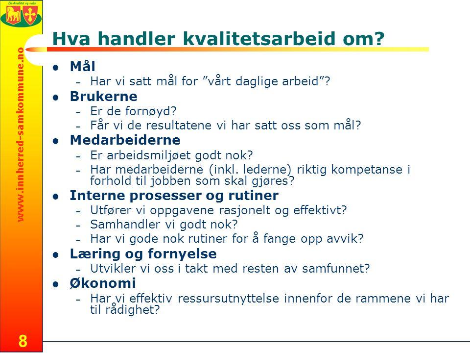 www.innherred-samkommune.no 8 Hva handler kvalitetsarbeid om.