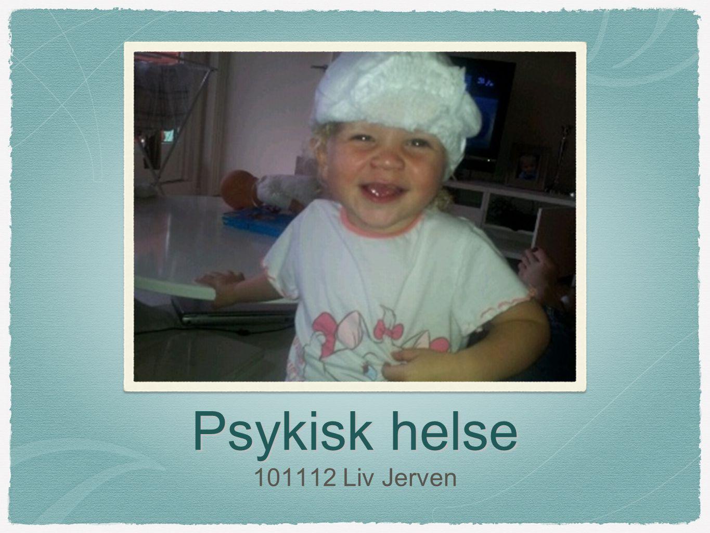 Psykisk helse 101112 Liv Jerven