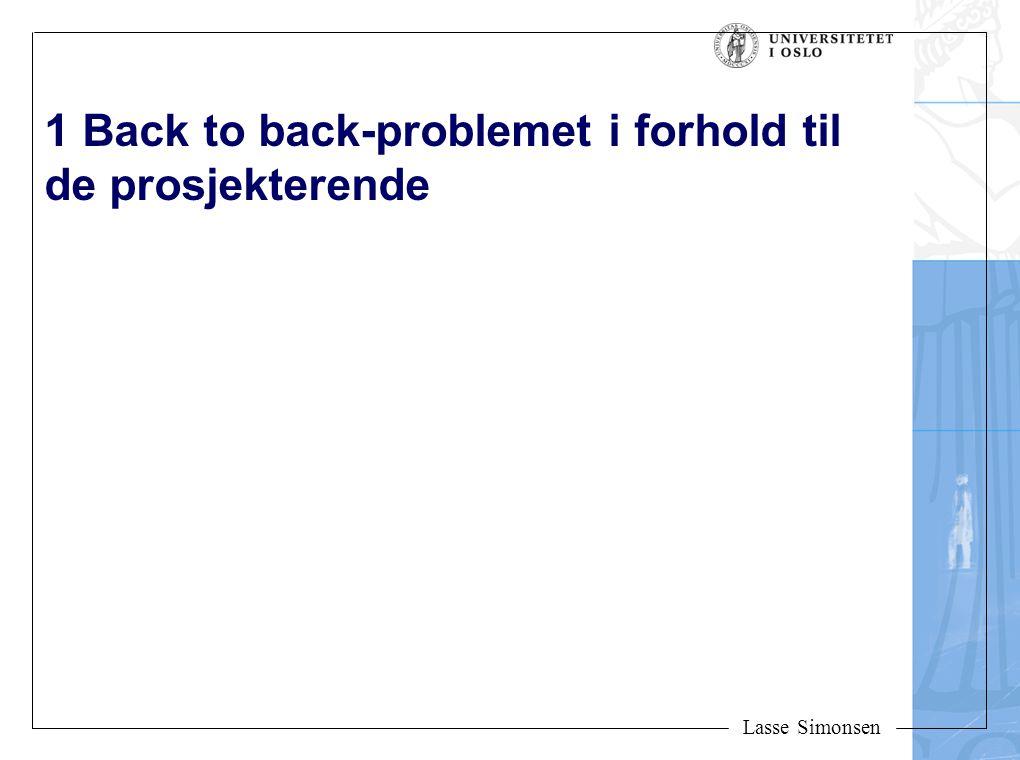 Lasse Simonsen 1 Back to back-problemet i forhold til de prosjekterende