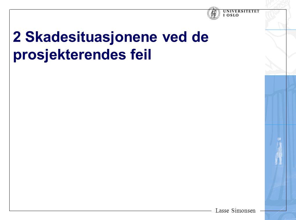 Lasse Simonsen 2 Skadesituasjonene ved de prosjekterendes feil